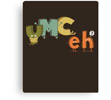 YMC eh? Canvas Print