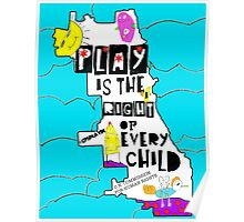 PLAY IS THE RIGHT OF EVERY CHILD Poster