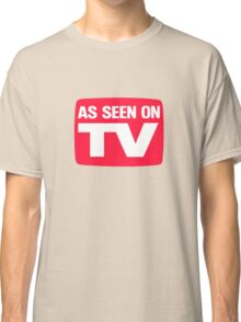 As seen on TV Classic T-Shirt