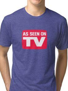 As seen on TV Tri-blend T-Shirt