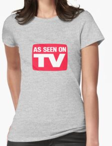 As seen on TV Womens Fitted T-Shirt