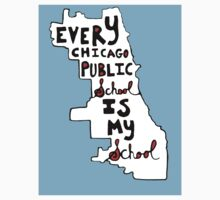 EVERY CHICAGO PUBLIC SCHOOL IS MY SCHOOL One Piece - Short Sleeve