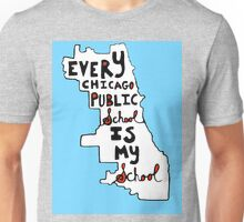 EVERY CHICAGO PUBLIC SCHOOL IS MY SCHOOL Unisex T-Shirt