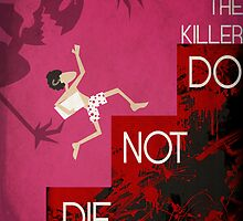 It's the Killer, Do not Die by Nayelli Bautista
