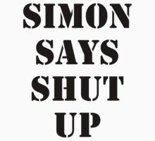 Simon Says Shut Up by Robert Honey