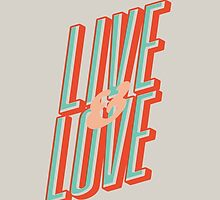 Live and Love by Travis Love