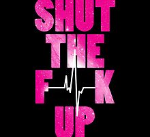 Shut The F++k Up [pink] by IER STUDIO