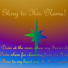 Glory To His Name! by aprilann