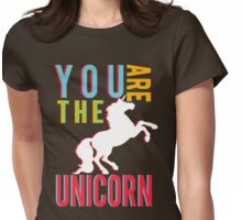 """""""You Are The Unicorn"""" Womens Fitted T-Shirt"""