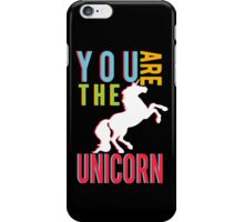 """You Are The Unicorn"" iPhone Case/Skin"