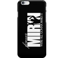 Forever Mirin (version 1 black) iPhone Case/Skin