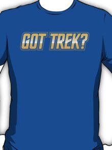 Got Trek? T-Shirt
