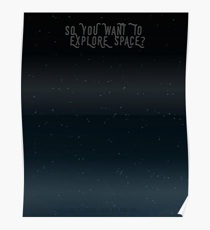 So You Want To Explore Space? Poster
