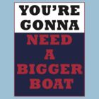 Jaws - You're Gonna Need A Bigger Boat by scatman