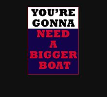 Jaws - You're Gonna Need A Bigger Boat Unisex T-Shirt