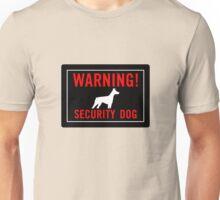 Warning! Security Dog Unisex T-Shirt