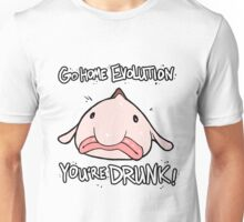 Go Home Evolution You're DRUNK! Unisex T-Shirt