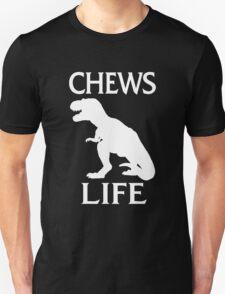 Chews Life T-Shirt