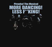 Piranha! More Dancing!  Unisex T-Shirt