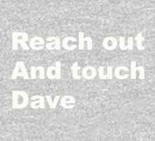 Reach Out And Touch Dave by AimLamb