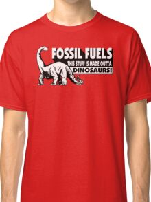Fossil Fuel Classic T-Shirt