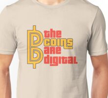The Coins Are Digital Unisex T-Shirt