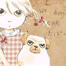 We don't eat biscuits by Bethan Matthews
