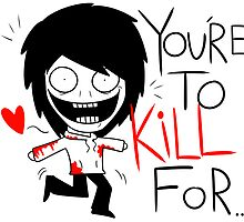 Jeff The Killer - You're to Kill for by NekoJack