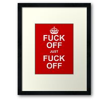 F*** Just F*** Framed Print