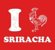 I Love Sriracha by KDGrafx