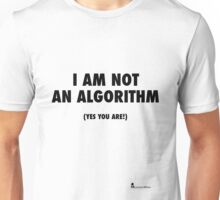 I Am Not An Algorithm Unisex T-Shirt