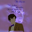 The Doctor. Saviour or villain? by drawwerewolves