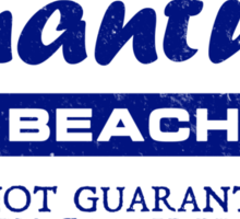 Quantum Beach: Waves not guaranteed but theoretically probable Sticker