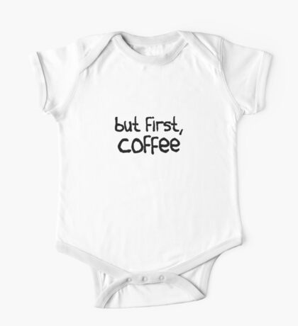 but first, coffee One Piece - Short Sleeve