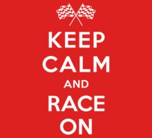 Keep Calm and Race On! T-Shirt