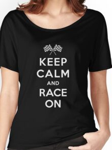 Keep Calm and Race On! Women's Relaxed Fit T-Shirt