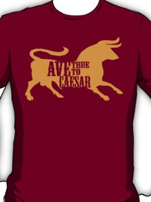 Ave, True to Caesar T-Shirt