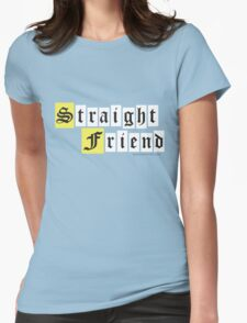 Straight Friend Womens Fitted T-Shirt