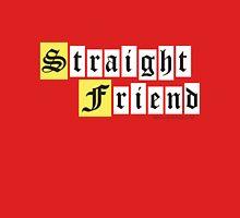 Straight Friend Unisex T-Shirt