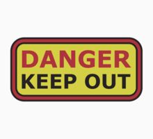 Danger Keep Out Sign by Style-O-Mat