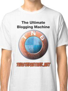 TNB Ultimate Blogging Machine Classic T-Shirt