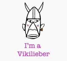 I'm a Vikilieber Unisex T-Shirt