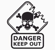 Danger Keep Out Death Sign by Style-O-Mat