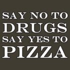 SAY NO TO DRUGS SAY YES TO PIZZA by Katayanagi