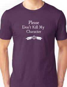 Please Don't Kill My Character - WoD Unisex T-Shirt
