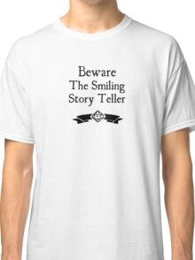 World of Darkness - Beware the Smiling Story Teller Classic T-Shirt