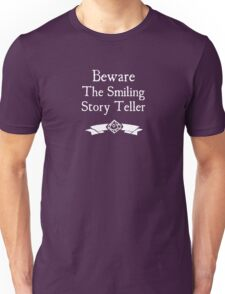Beware the Smiling Story Teller - For Dark Shirts Unisex T-Shirt