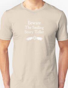 Beware the Smiling Story Teller - For Dark Shirts Unisex T-Shirt