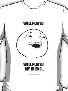 Well Played Troll T-Shirt