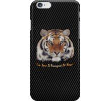 I'm A Tiger, Pussycat iPhone Case/Skin